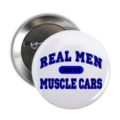 """Real Men Drive Muscle Cars II 2.25"""" Button (1"""
