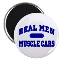 Real Men Drive Muscle Cars II 2.25 Magnet (100 pk)