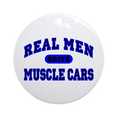 Real Men Drive Muscle Cars II Ornament (Round)
