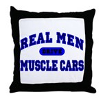 Real Men Drive Muscle Cars II Throw Pillow