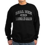 Real Men Drive Muscle Cars II Sweatshirt (dark)