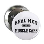 """Real Men Drive Muscle Cars III 2.25"""" Button"""