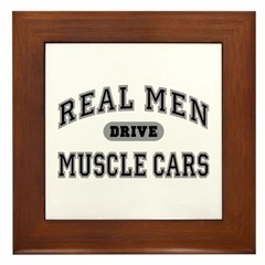 Real Men Drive Muscle Cars III Framed Tile