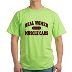 Real Women Drive Muscle Cars Green T-Shirt