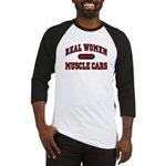 Real Women Drive Muscle Cars Baseball Jersey
