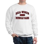 Real Women Drive Muscle Cars Sweatshirt
