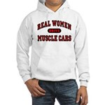 Real Women Drive Muscle Cars Hooded Sweatshirt