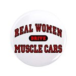 "Real Women Drive Muscle Cars 3.5"" Button"