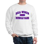 Real Women Drive Muscle Cars II Sweatshirt