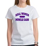 Real Women Drive Muscle Cars II Women's T-Shirt