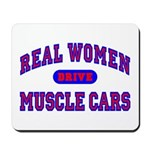 Real Women Drive Muscle Cars II Mousepad