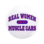"Real Women Drive Muscle Cars II 3.5"" Button"