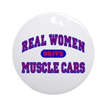 Real Women Drive Muscle Cars II Ornament (Round)