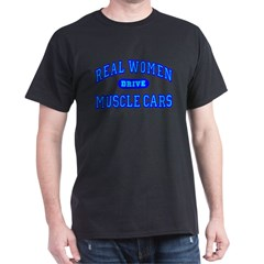 Real Women Drive Muscle Cars III Black Tee-Shirt