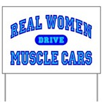 Real Women Drive Muscle Cars III Yard Sign