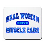 Real Women Drive Muscle Cars III Mousepad