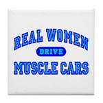 Real Women Drive Muscle Cars III Tile Coaster