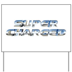 Super Charged Yard Sign