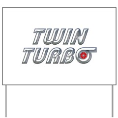 Twin Turbos Yard Sign