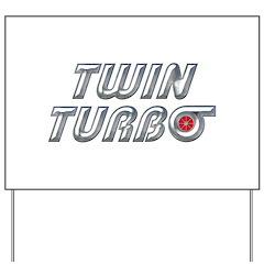 Twin Turbos Yard Sign