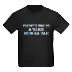 Happiness is a Warm Muscle Car Kids Black T-Shirt