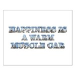 Happiness is a Warm Muscle Car Small Poster