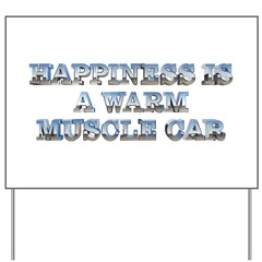 Happiness is a Warm Muscle Car Yard Sign