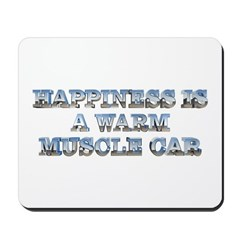 Happiness is a Warm Muscle Car Mousepad