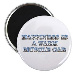 Happiness is a Warm Muscle Car Magnet