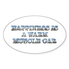 Happiness is a Warm Muscle Car Oval Decal