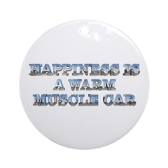 Happiness is a Warm Muscle Car Ornament (Round)
