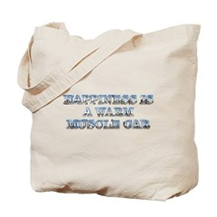 Happiness is a Warm Muscle Car Tote Bag