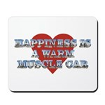 Happiness is a Musclecar II Mousepad