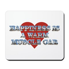 Happiness is a Musclecar II Mousepad