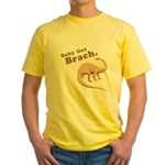 Baby Got Brach Yellow T-Shirt