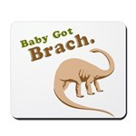 Baby Got Brach Mousepad