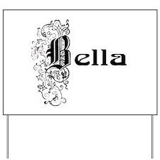 Bella Yard Sign