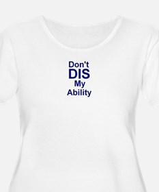Don't DIS My Ability T-Shirt