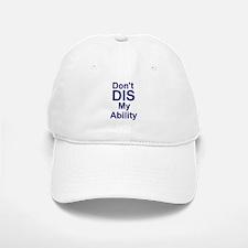 Don't DIS My Ability Baseball Baseball Cap