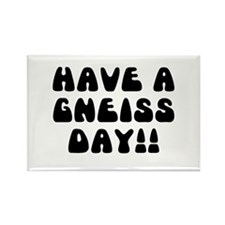 Have A Gneiss Day! Rectangle Magnet (10 pack)