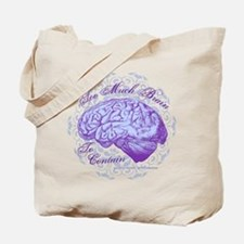 Too Much Brain to Contain Tote Bag