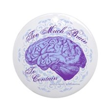 Too Much Brain to Contain Ornament (Round)
