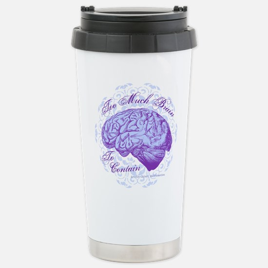 Too Much Brain to Conta Stainless Steel Travel Mug