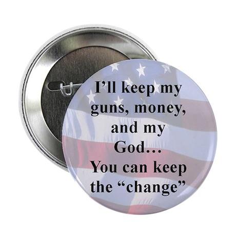 I'LL KEEP MY GUNS, MONEY FREEDOM AND MY GOD... 2.2