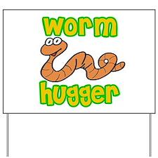 Worm Hugger Yard Sign