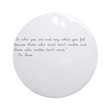 Cute Meaningful quote Ornament (Round)
