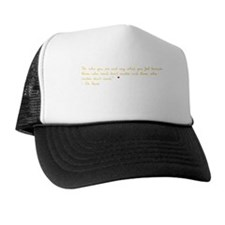 Unique Meaningful quotes Trucker Hat