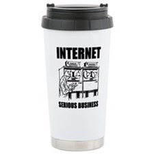 Internet is Serious Business Travel Mug