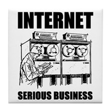 Internet is Serious Business Tile Coaster