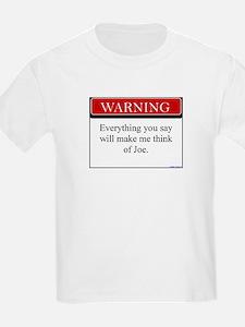 Everything You Say...Joe T-Shirt
